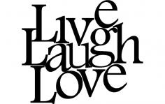 Live Love Laugh Art dxf File