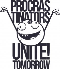 Procrastinators T Shirt Design CDR File