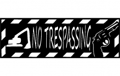 Backhoe No Trespassing 12×36 dxf File