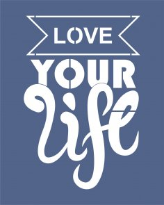 Love Your Life Vector