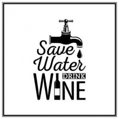Save Water Drink Wine Quote Laser Cutting Template Free Vector