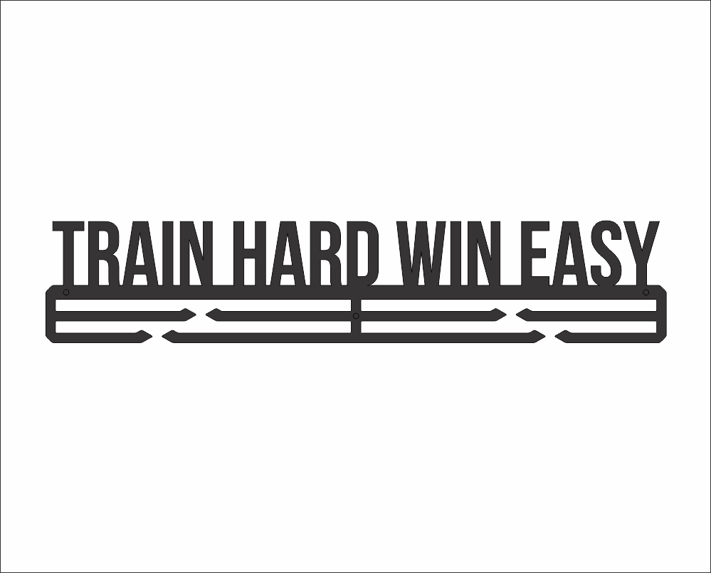 Train Hard Win Easy Medal Hanger DXF File
