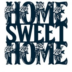 Floral Home Sweet Home Sign DXF File