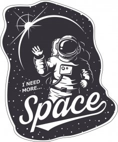 I Need More Space Sticker Vector Art CDR File