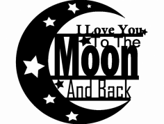 Love You To Moon dxf File