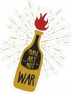 Make Art Not War Sticker CDR File